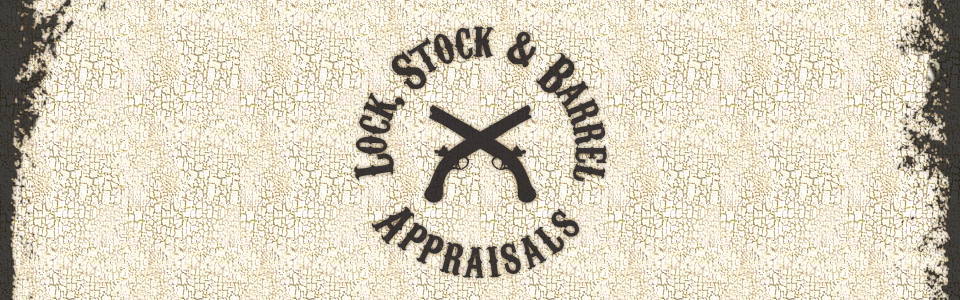 Lock, Stock and Barrel Appraisals
